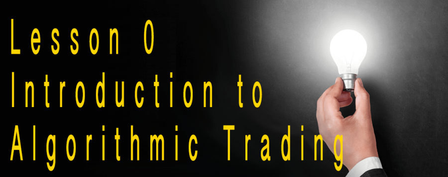 How to become an algorithmic trader - Lesson 0